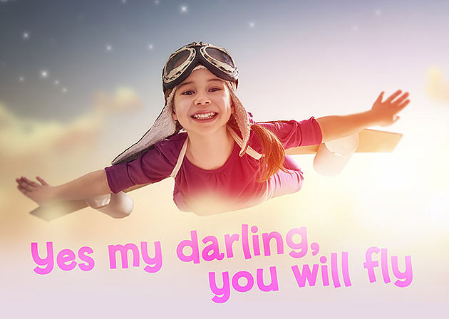 Yes my darling, you will fly